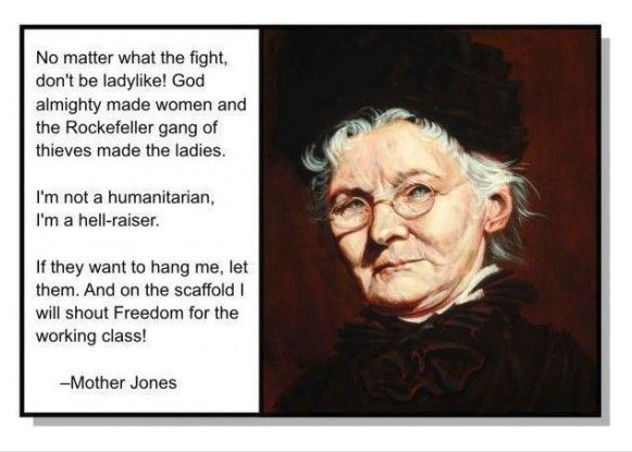 Mary Harris Jones Quotes and Mother Jones Quote Union Labor History Mother - Bill Ending Abusive Labor Practices Ready for Duterte's Signature